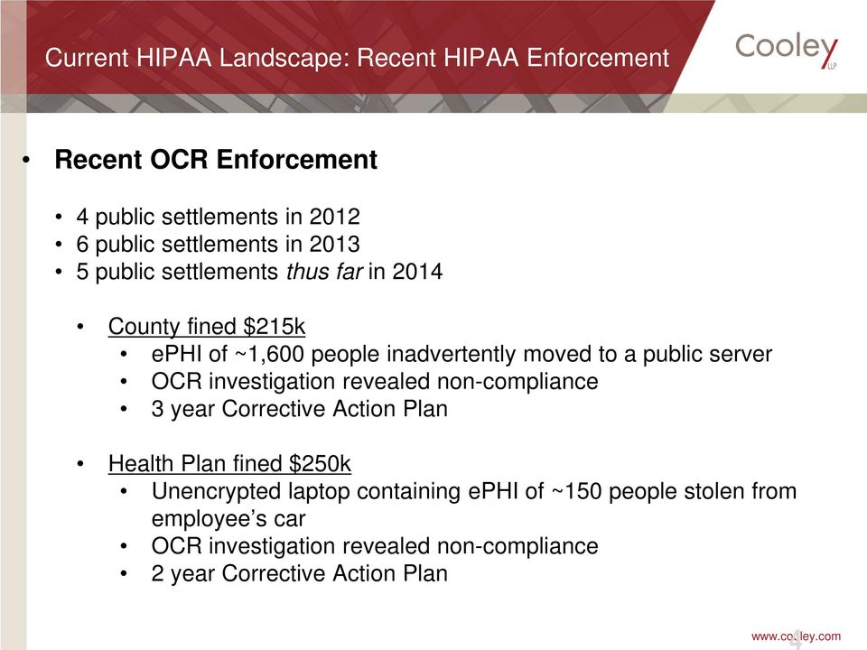 server OCR investigation revealed non-compliance 3 year Corrective Action Plan Health Plan fined $250k Unencrypted laptop