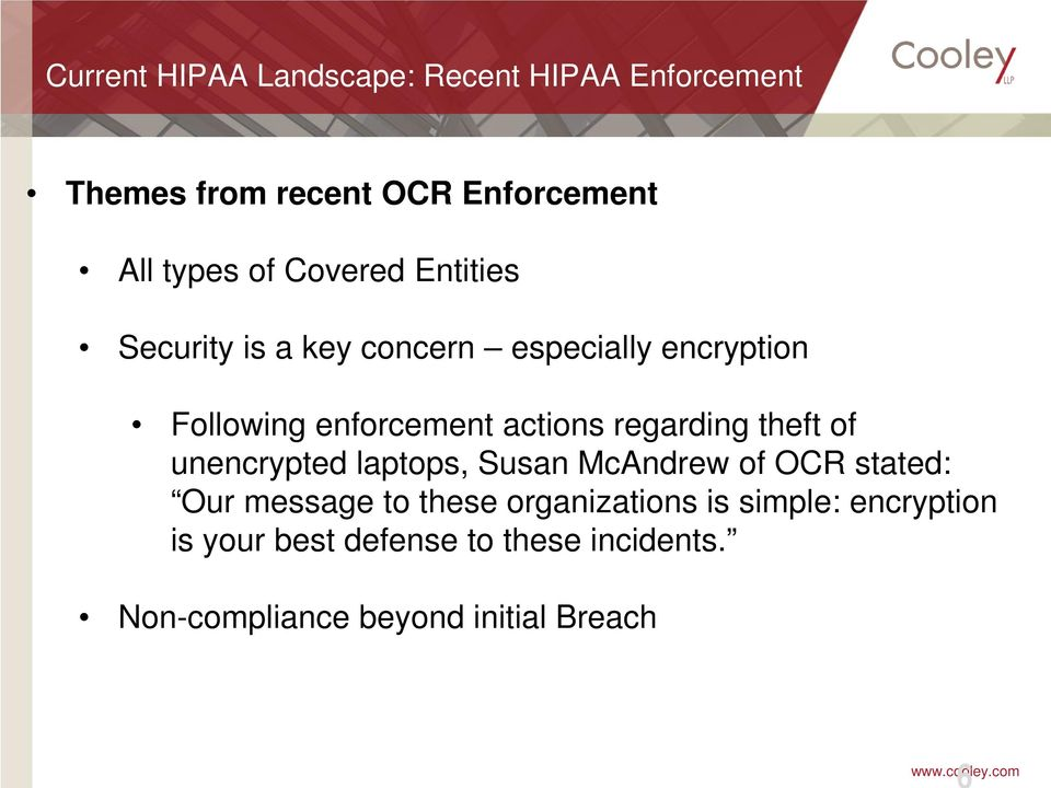 regarding theft of unencrypted laptops, Susan McAndrew of OCR stated: Our message to these