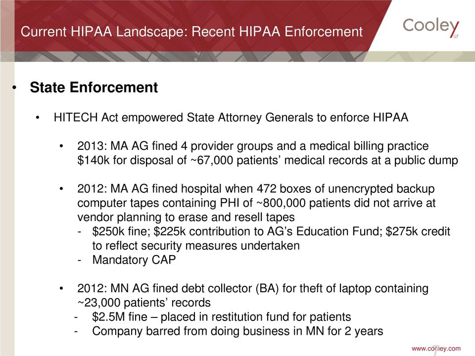 patients did not arrive at vendor planning to erase and resell tapes - $250k fine; $225k contribution to AG s Education Fund; $275k credit to reflect security measures undertaken - Mandatory