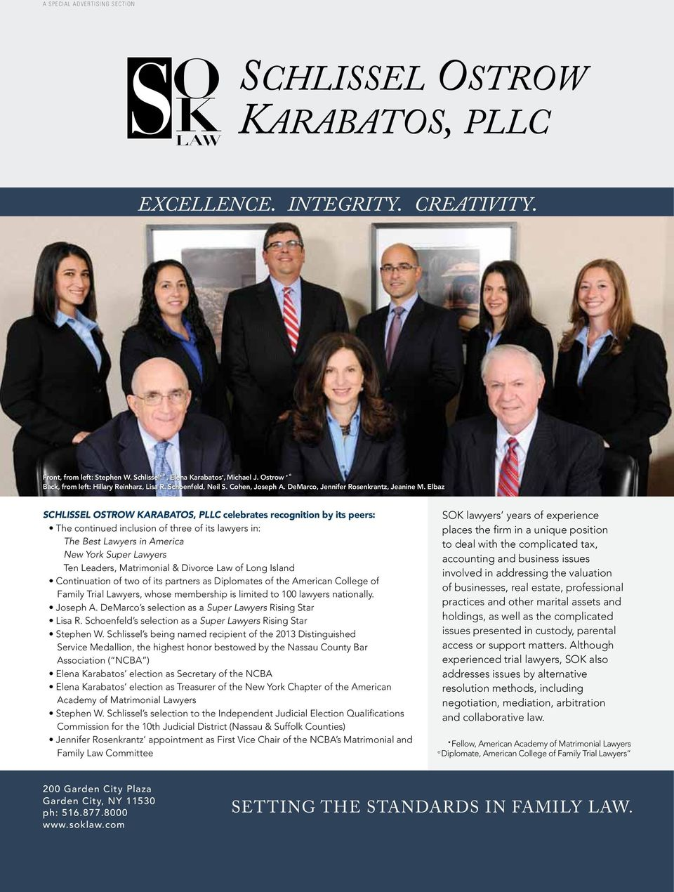 elbaz SCHliSSEl OStROW KaRaBatOS, PllC celebrates recognition by its peers: The continued inclusion of three of its lawyers in: the Best lawyers in america new york super lawyers Ten Leaders,