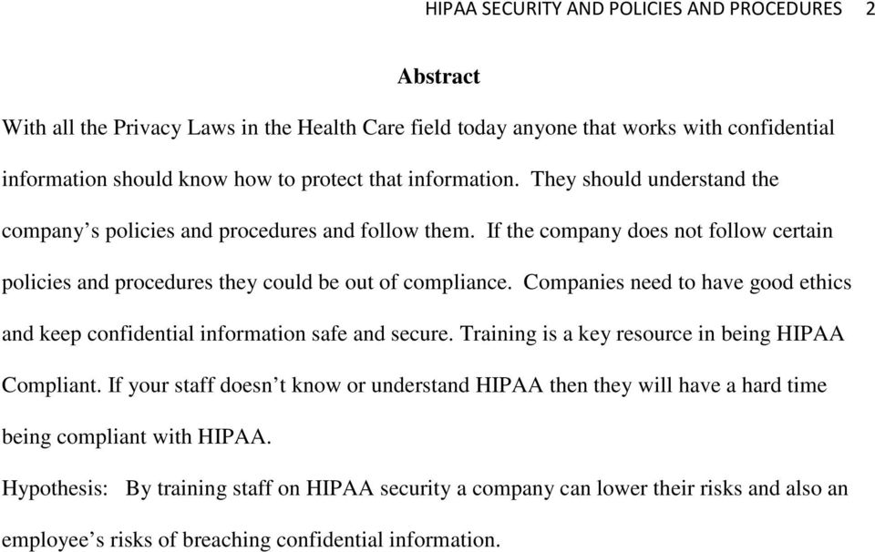 Companies need to have good ethics and keep confidential information safe and secure. Training is a key resource in being HIPAA Compliant.