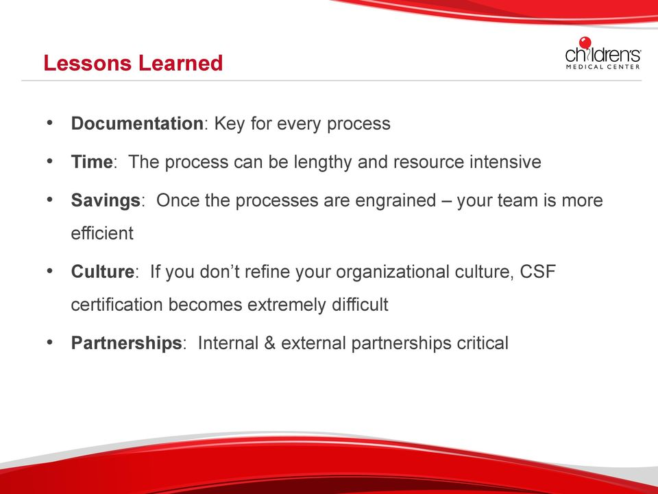 is more efficient Culture: If you don t refine your organizational culture, CSF