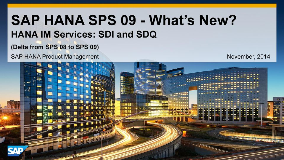 to SPS 09) SAP HANA Product Management November,