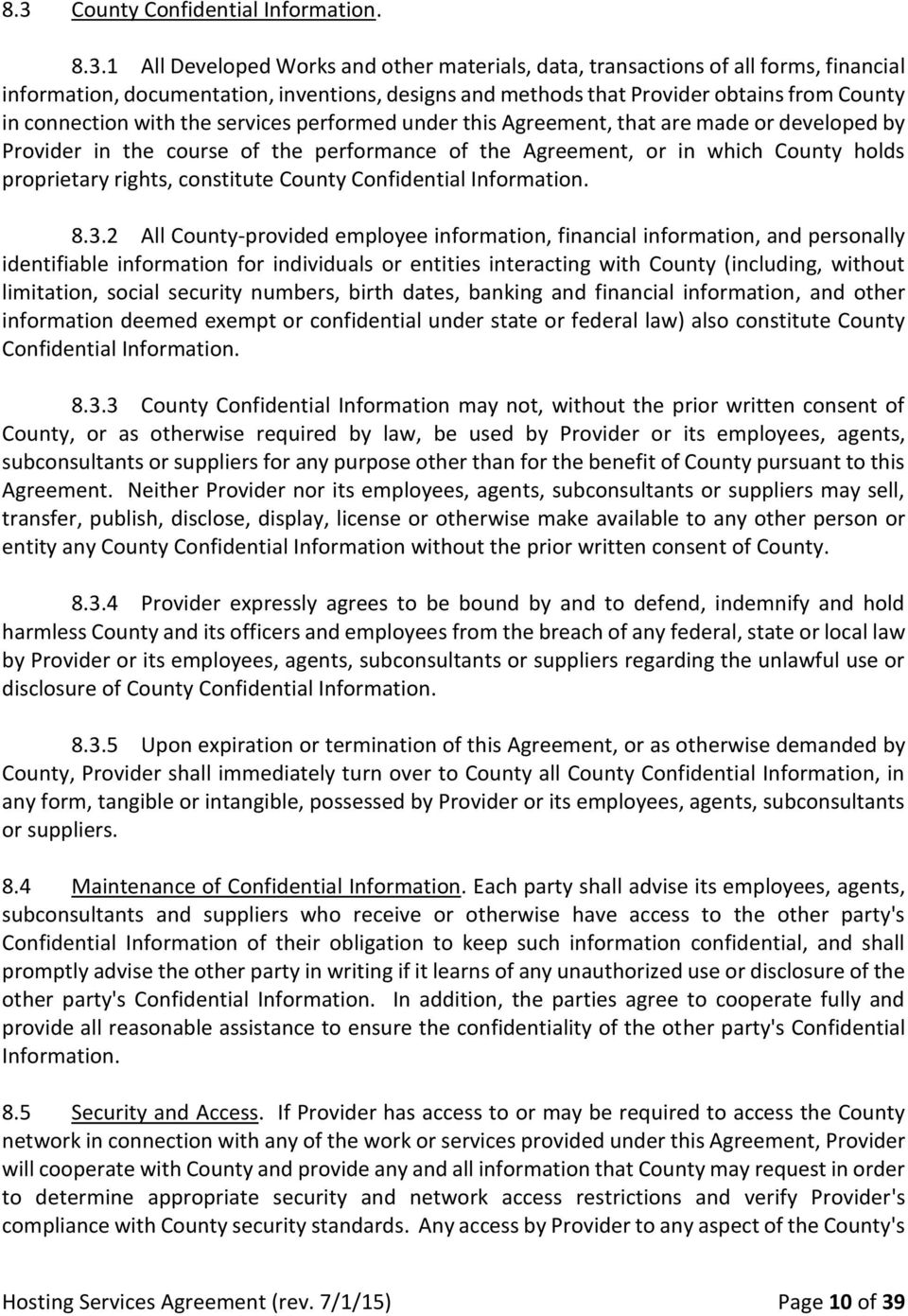 County holds proprietary rights, constitute County Confidential Information. 8.3.
