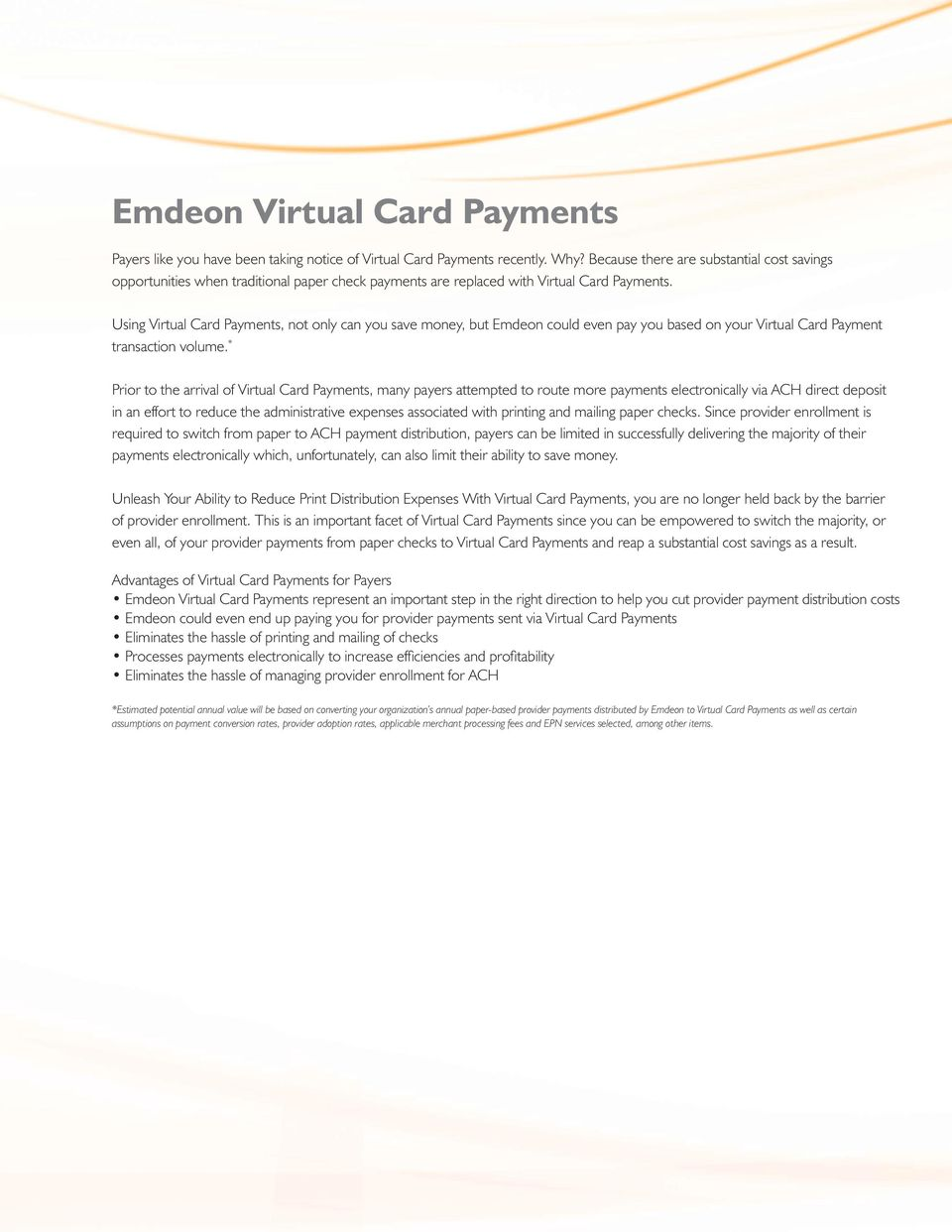 Using Virtual Card Payments, not only can you save money, but Emdeon could even pay you based on your Virtual Card Payment transaction volume.