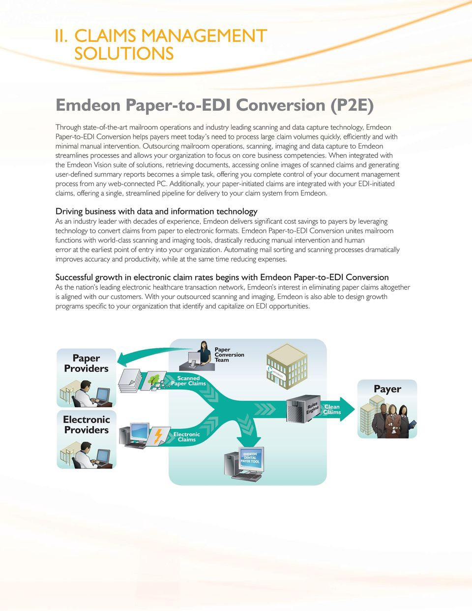 Outsourcing mailroom operations, scanning, imaging and data capture to Emdeon streamlines processes and allows your organization to focus on core business competencies.