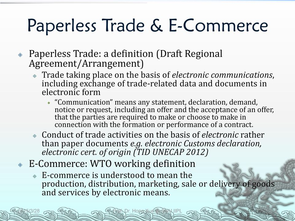 make or choose to make in connection with the formation or performance of a contract. Conduct of trade activities on the basis of electronic rather than paper documents e.g.