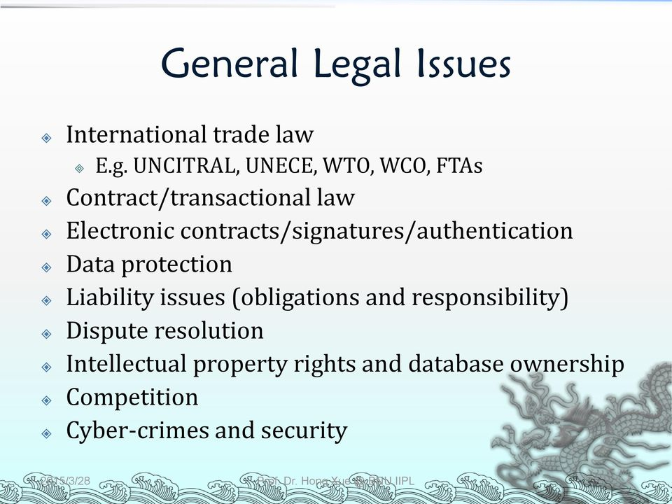 UNCITRAL, UNECE, WTO, WCO, FTAs Contract/transactional law Electronic