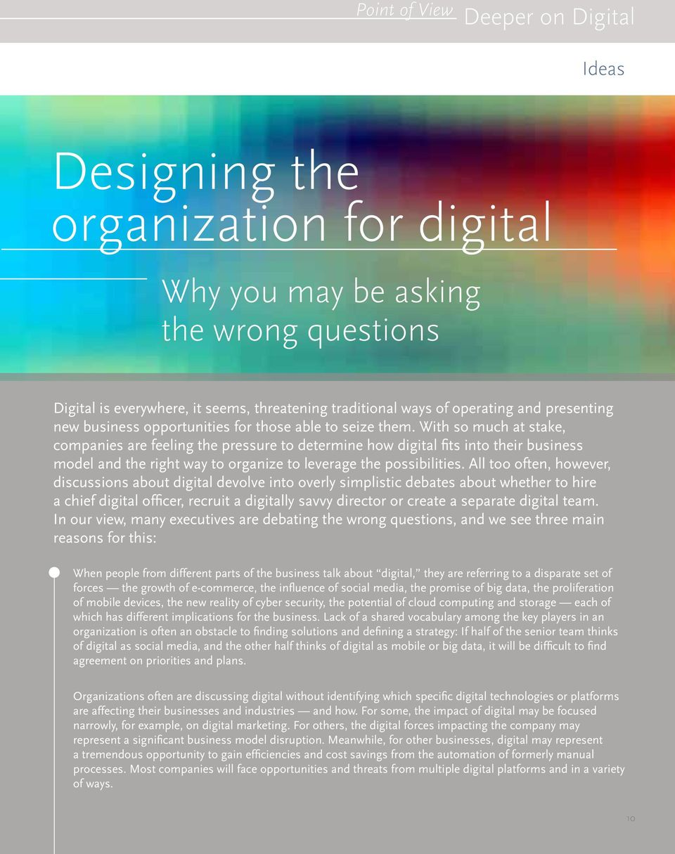 With so much at stake, companies are feeling the pressure to determine how digital fits into their business model and the right way to organize to leverage the possibilities.