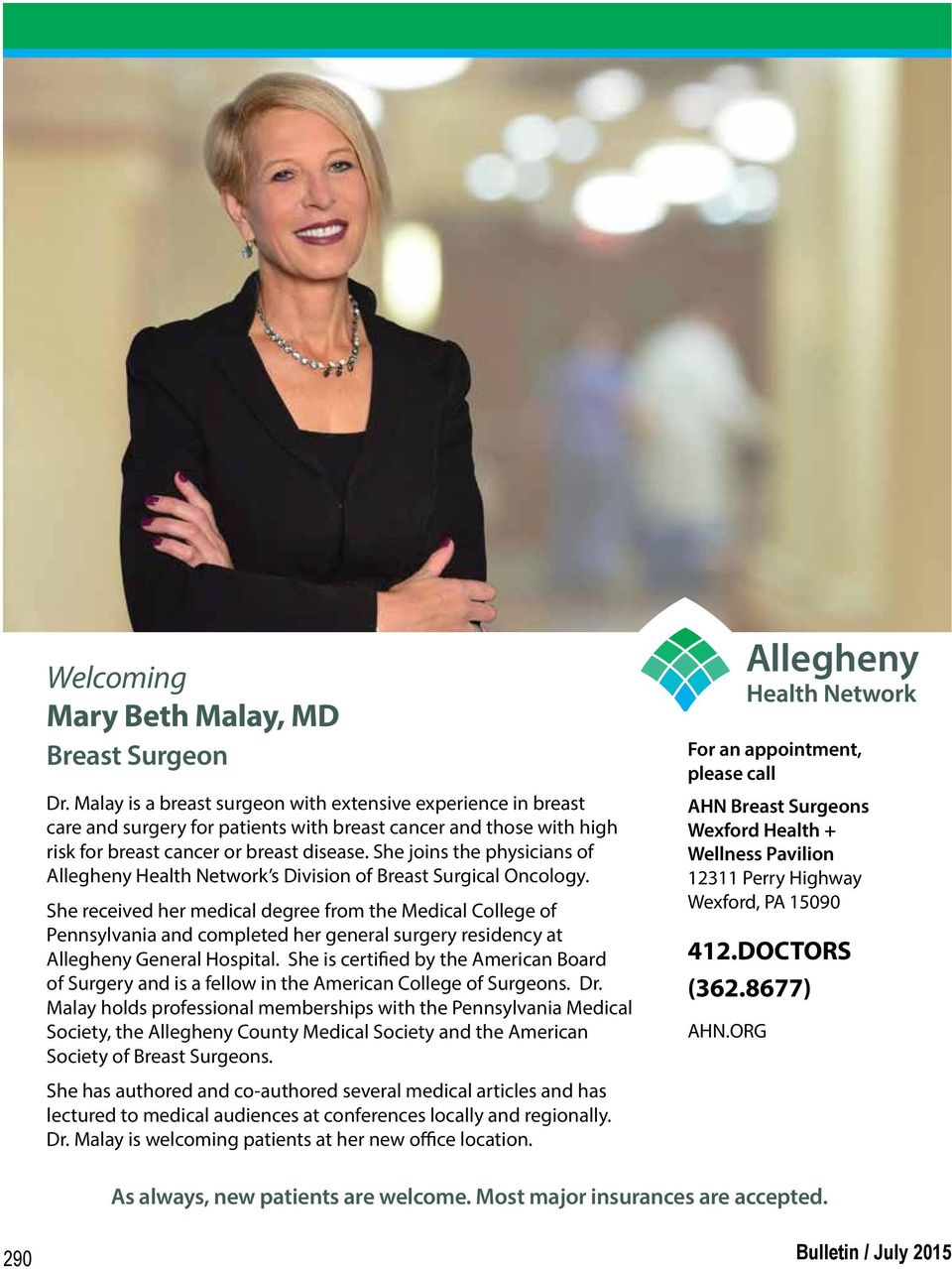 She joins the physicians of Allegheny Health Network s Division of Breast Surgical Oncology.