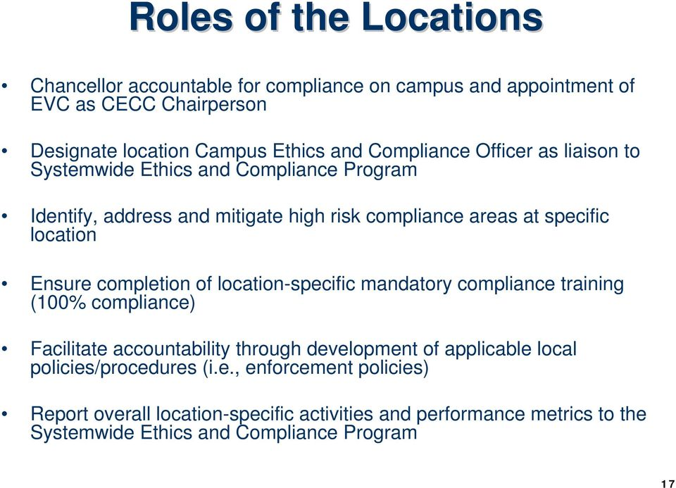 of location-specific mandatory compliance training (100% compliance) Facilitate accountability through development of applicable local