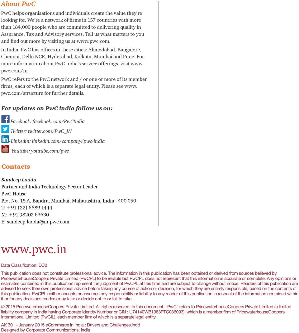 Tell us what matters to you and find out more by visiting us at www.pwc.com. In India, PwC has offices in these cities: Ahmedabad, Bangalore, Chennai, Delhi NCR, Hyderabad, Kolkata, Mumbai and Pune.