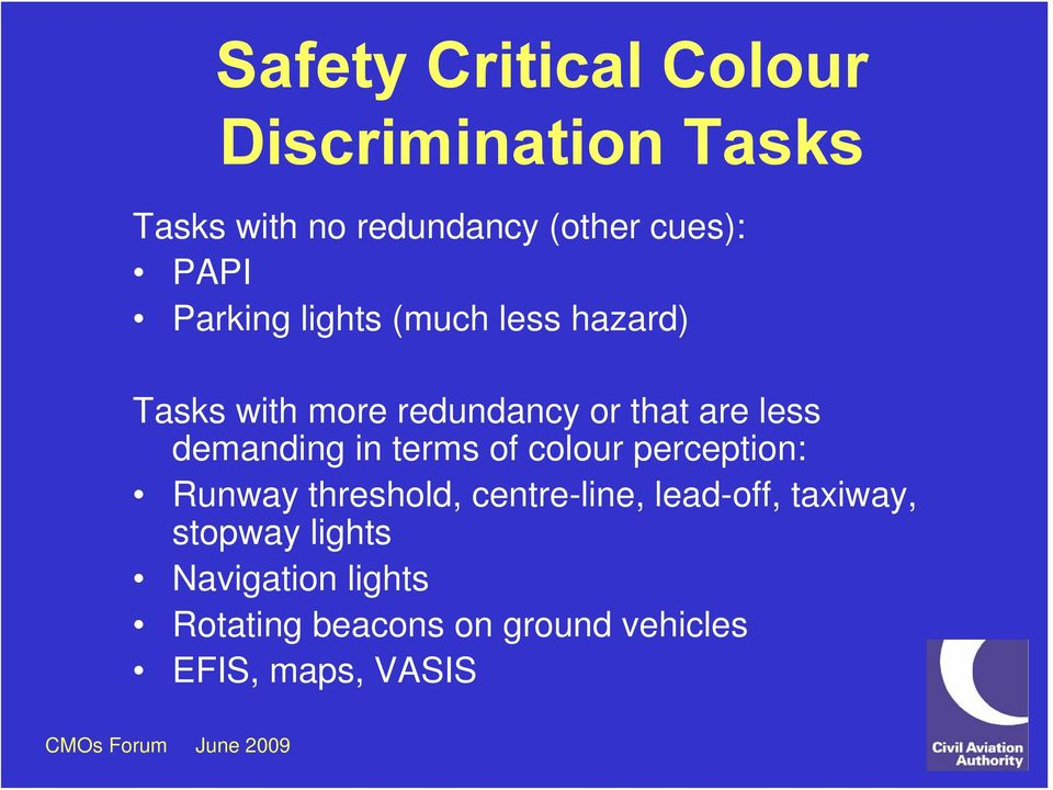 demanding in terms of colour perception: Runway threshold, centre-line, lead-off,