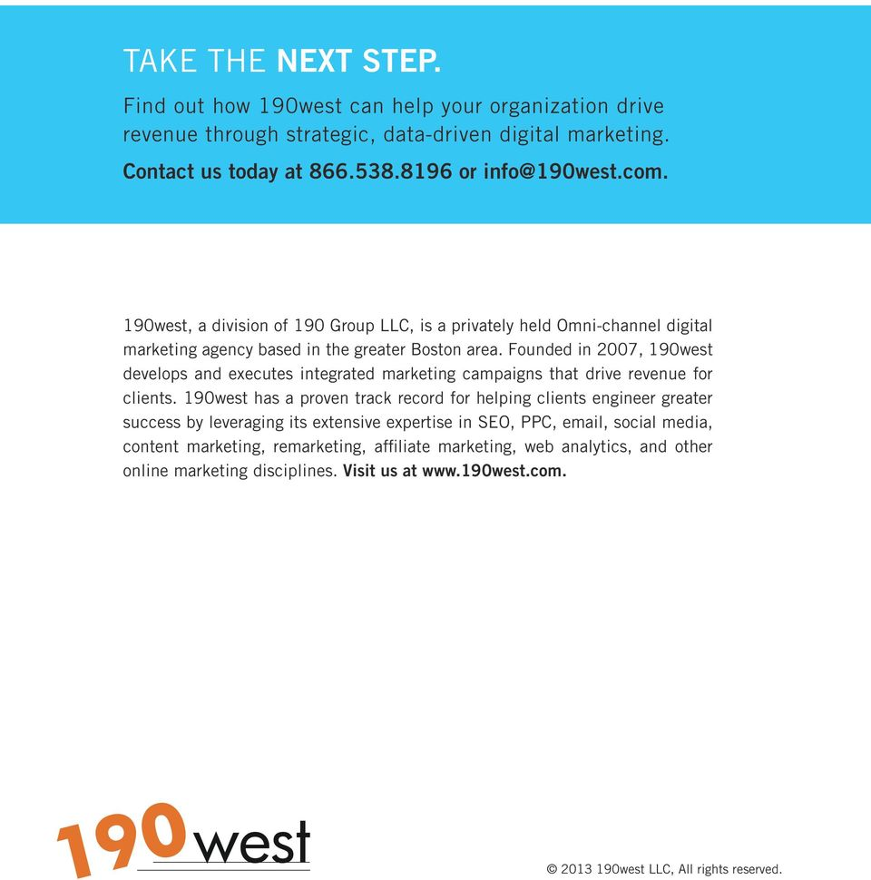 Founded in 2007, 190west develops and executes integrated marketing campaigns that drive revenue for clients.