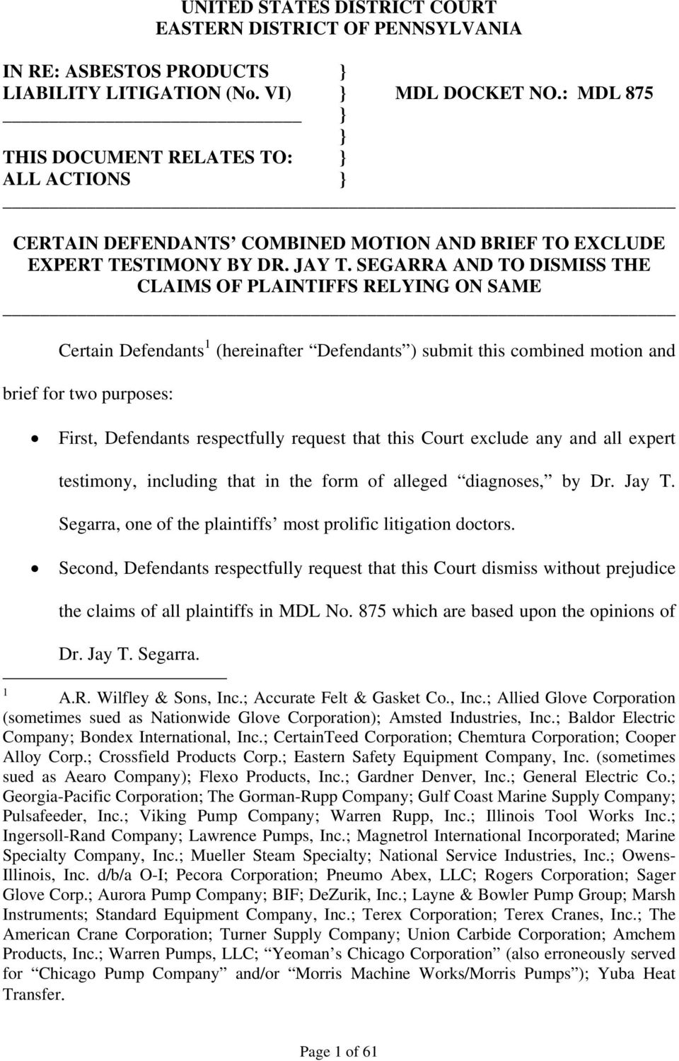 SEGARRA AND TO DISMISS THE CLAIMS OF PLAINTIFFS RELYING ON SAME Certain Defendants 1 (hereinafter Defendants ) submit this combined motion and brief for two purposes: First, Defendants respectfully