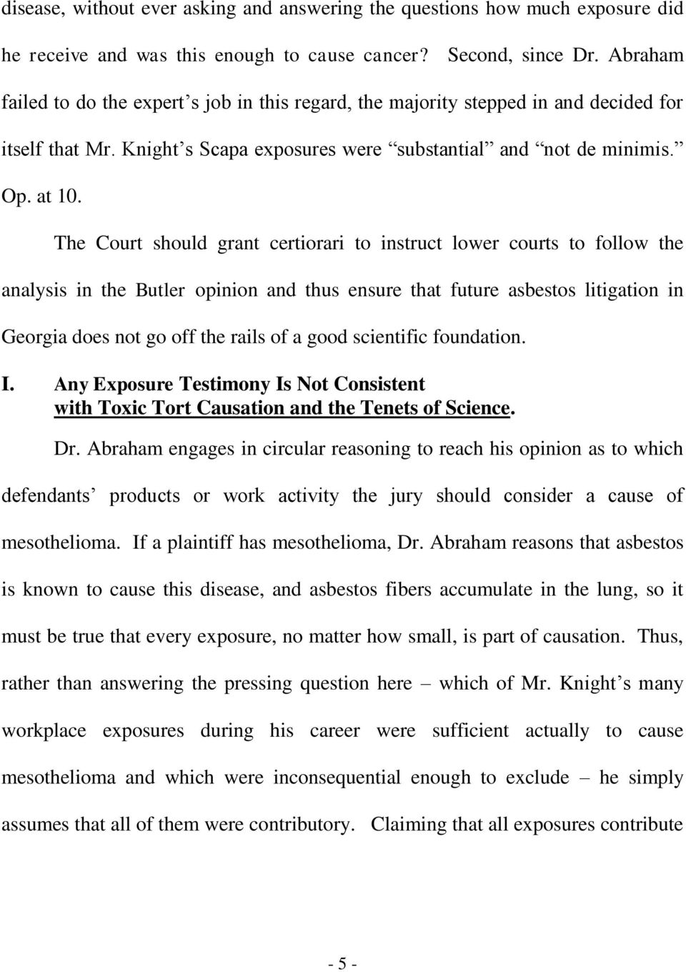 The Court should grant certiorari to instruct lower courts to follow the analysis in the Butler opinion and thus ensure that future asbestos litigation in Georgia does not go off the rails of a good