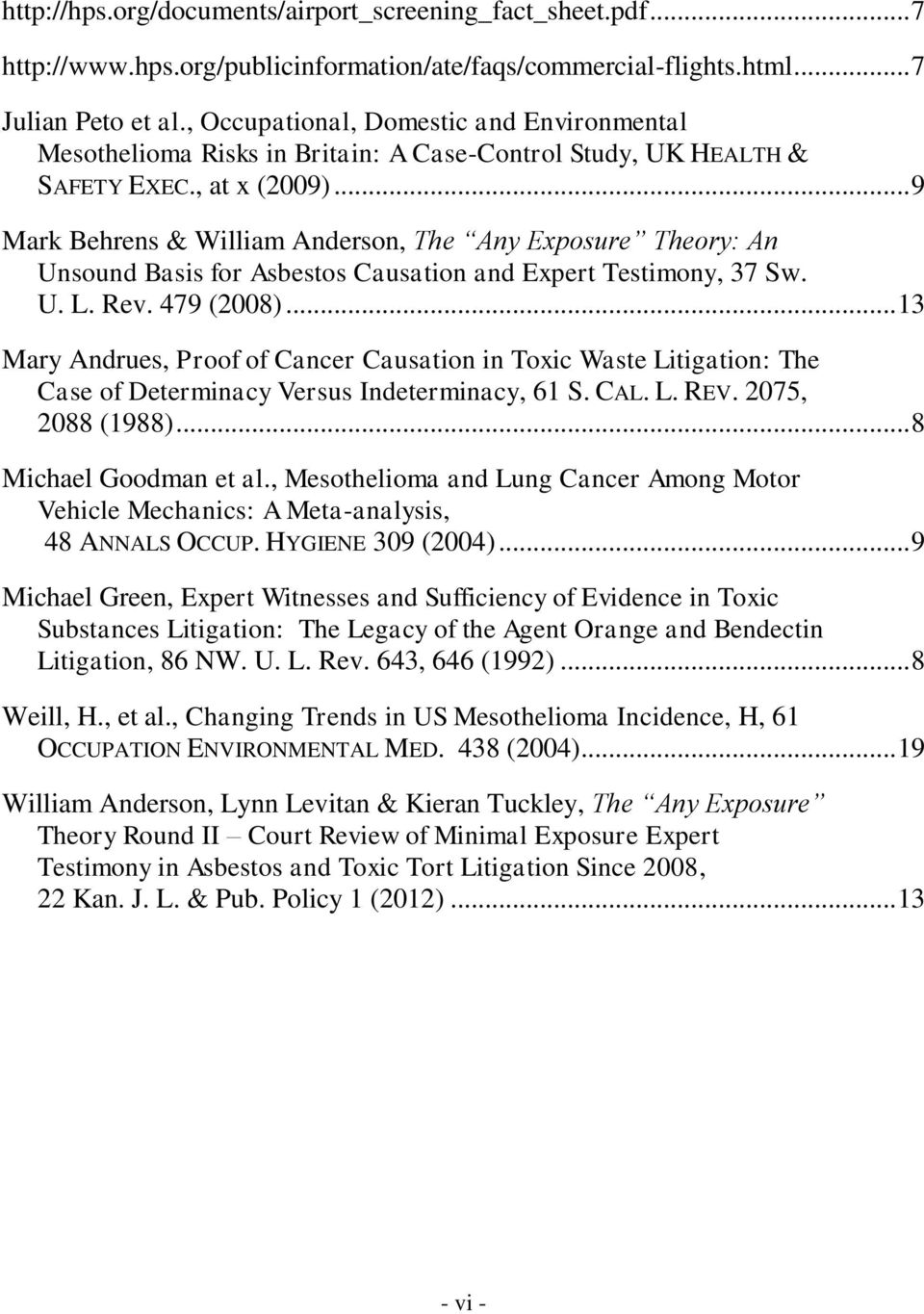 .. 9 Mark Behrens & William Anderson, The Any Exposure Theory: An Unsound Basis for Asbestos Causation and Expert Testimony, 37 Sw. U. L. Rev. 479 (2008).