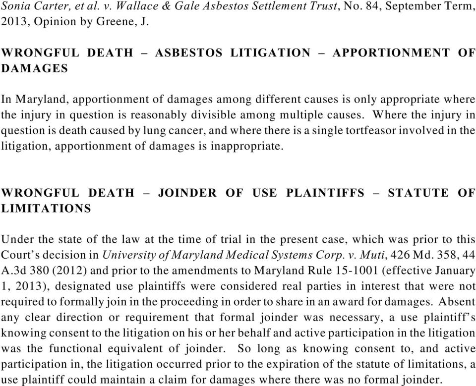 multiple causes. Where the injury in question is death caused by lung cancer, and where there is a single tortfeasor involved in the litigation, apportionment of damages is inappropriate.