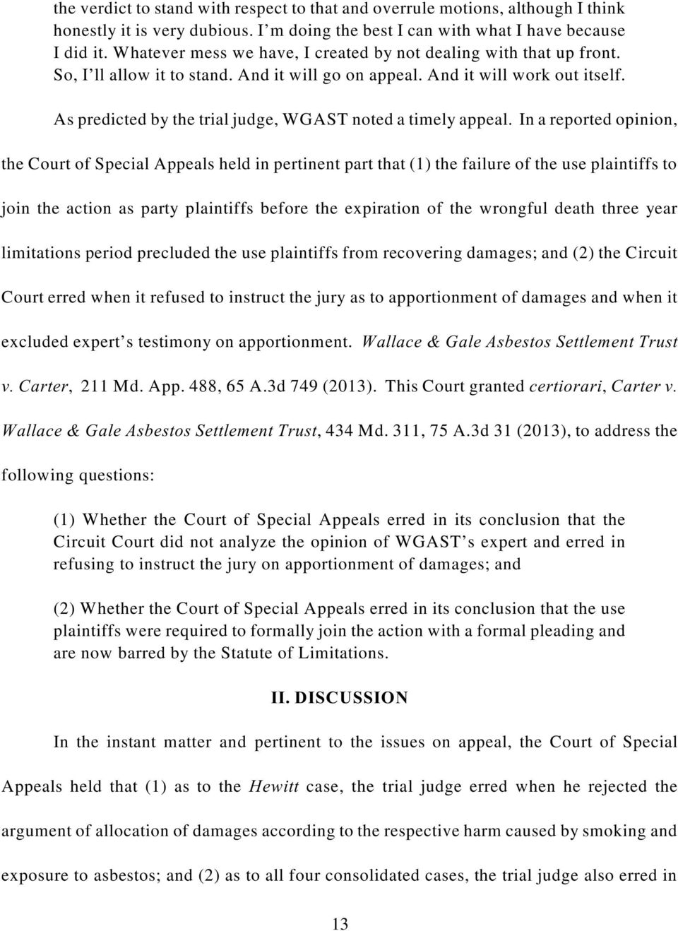 As predicted by the trial judge, WGAST noted a timely appeal.