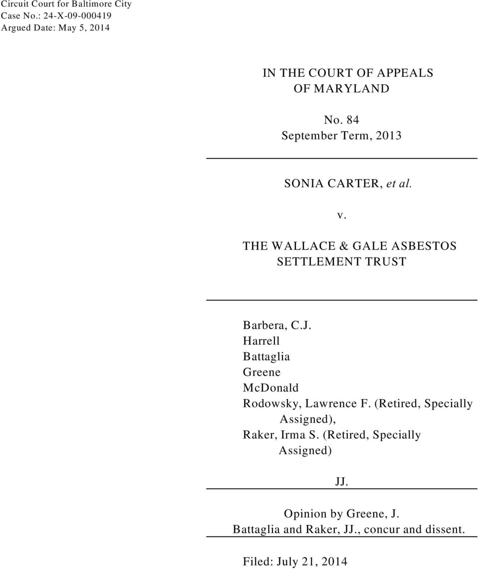 84 September Term, 2013 SONIA CARTER, et al. v. THE WALLACE & GALE ASBESTOS SETTLEMENT TRUST Barbera, C.J.