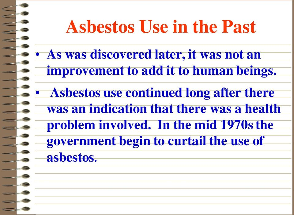 Asbestos use continued long after there was an indication that