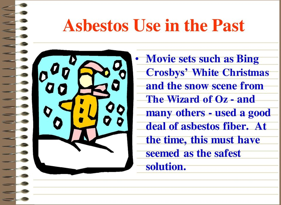 - and many others - used a good deal of asbestos fiber.