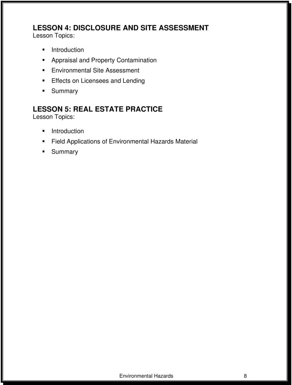 and Lending Summary LESSON 5: REAL ESTATE PRACTICE Lesson Topics: Introduction