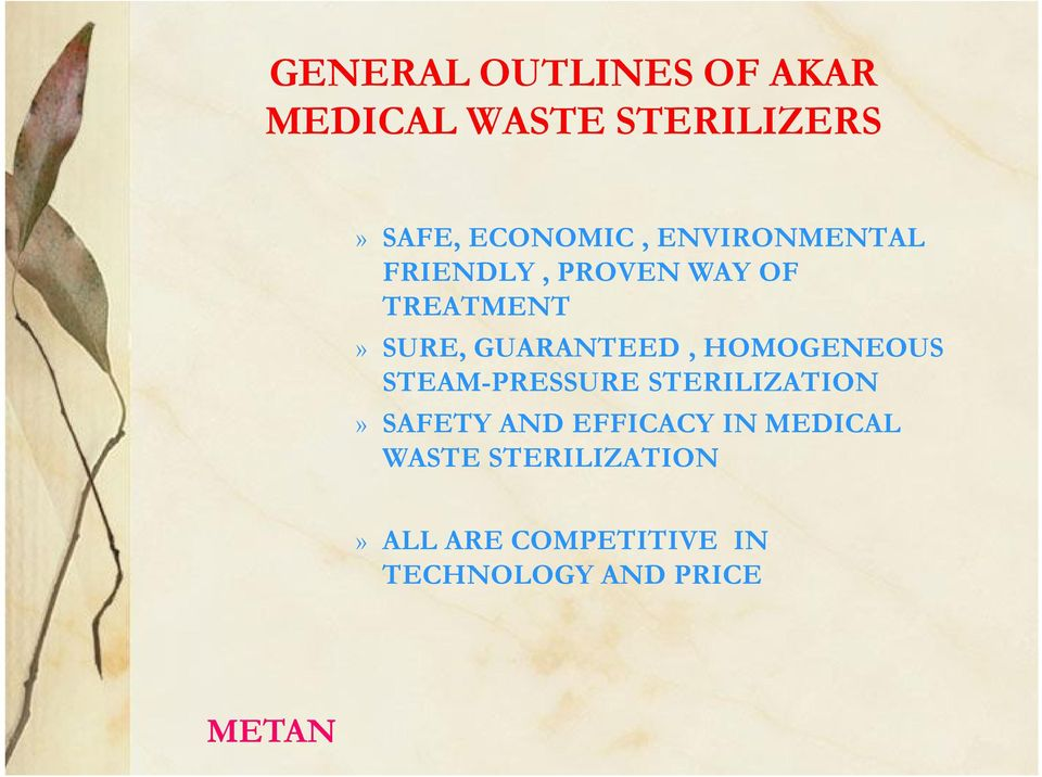 HOMOGENEOUS STEAM-PRESSURE STERILIZATION» SAFETY AND EFFICACY IN