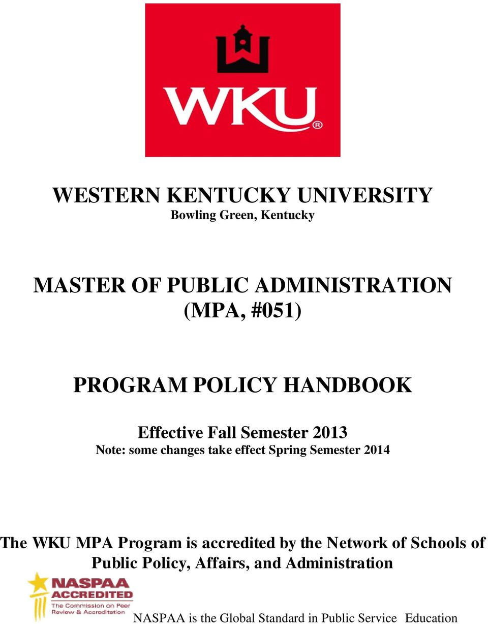 Spring Semester 2014 The WKU MPA Program is accredited by the Network of Schools of Public