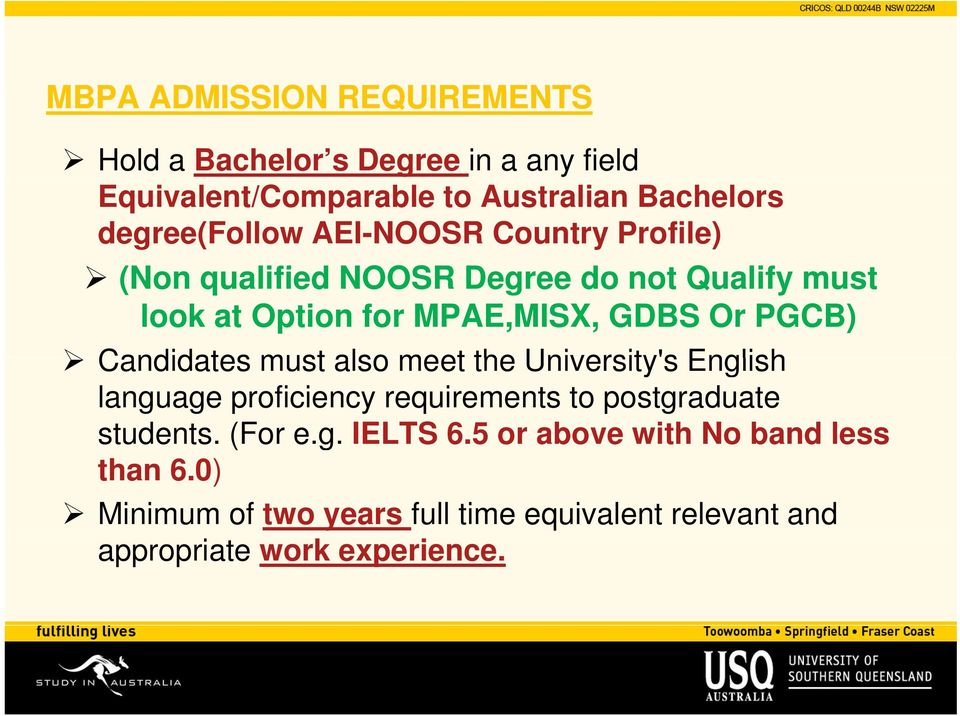 Or PGCB) Candidates must also meet the University'ss English language proficiency requirements to postgraduate students.