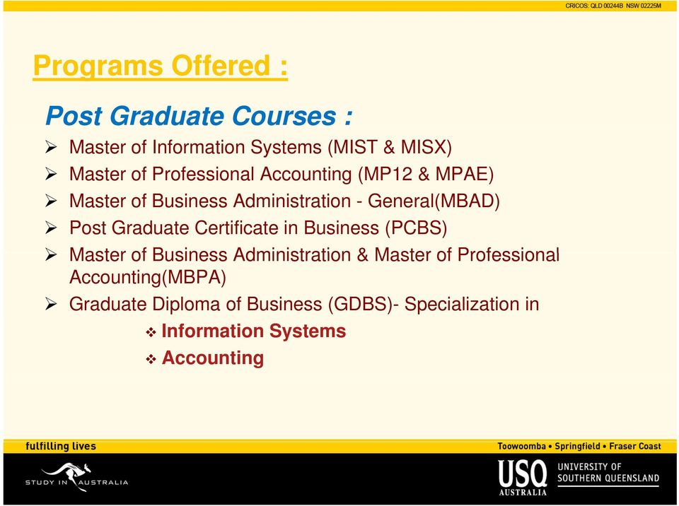 Graduate Certificate in Business (PCBS) Master of Business Administration & Master of