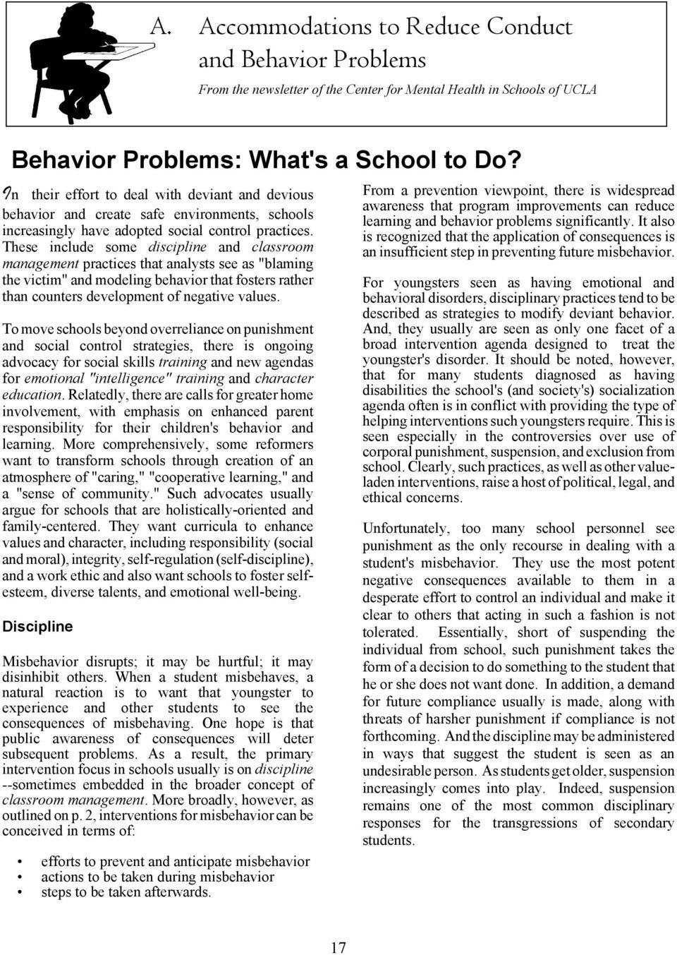 "These include some discipline and classroom management practices that analysts see as ""blaming the victim"" and modeling behavior that fosters rather than counters development of negative values."