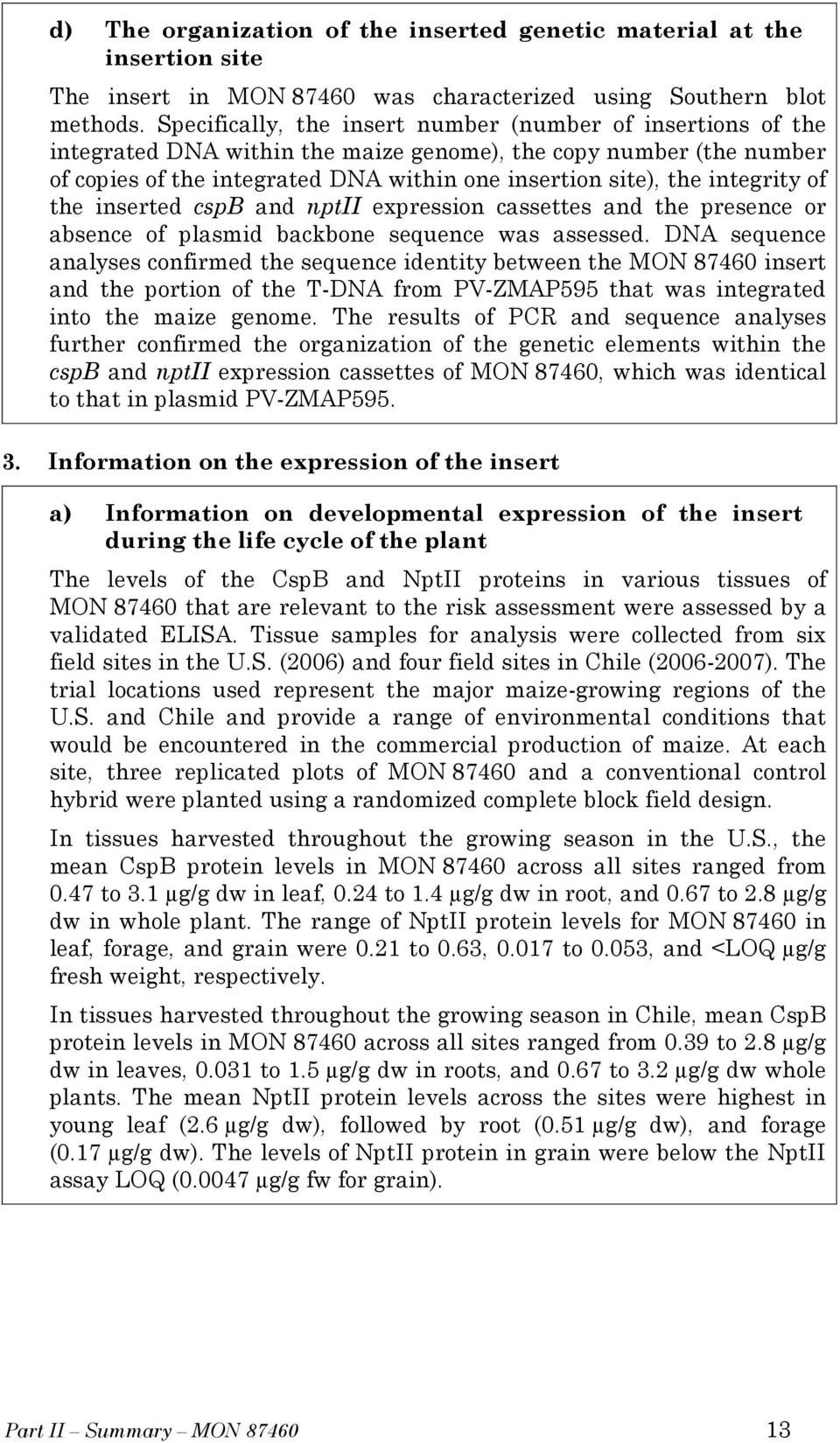integrity of the inserted cspb and nptii expression cassettes and the presence or absence of plasmid backbone sequence was assessed.