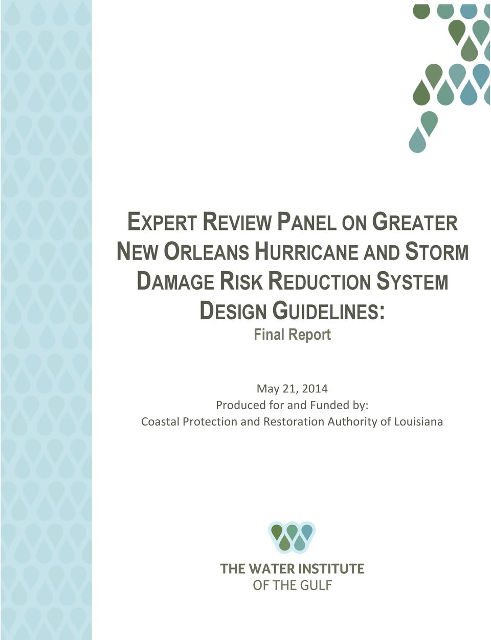 GUIDELINES: Final Report May 21, 2014 Produced for and