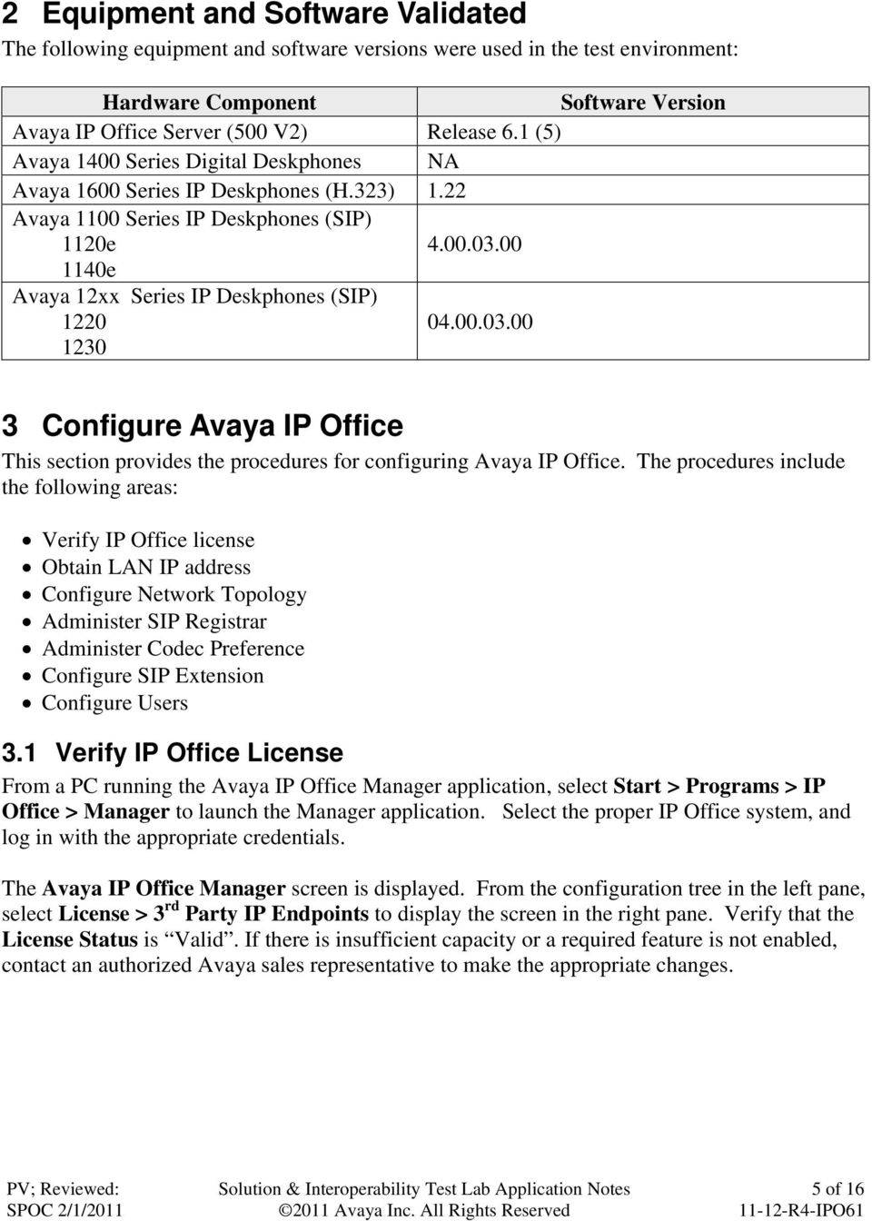 00.03.00 1230 3 Configure Avaya IP Office This section provides the procedures for configuring Avaya IP Office.