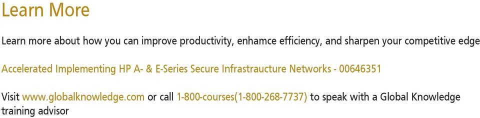 E-Series Secure Infrastraucture Networks - 00646351 Visit www.globalknowledge.