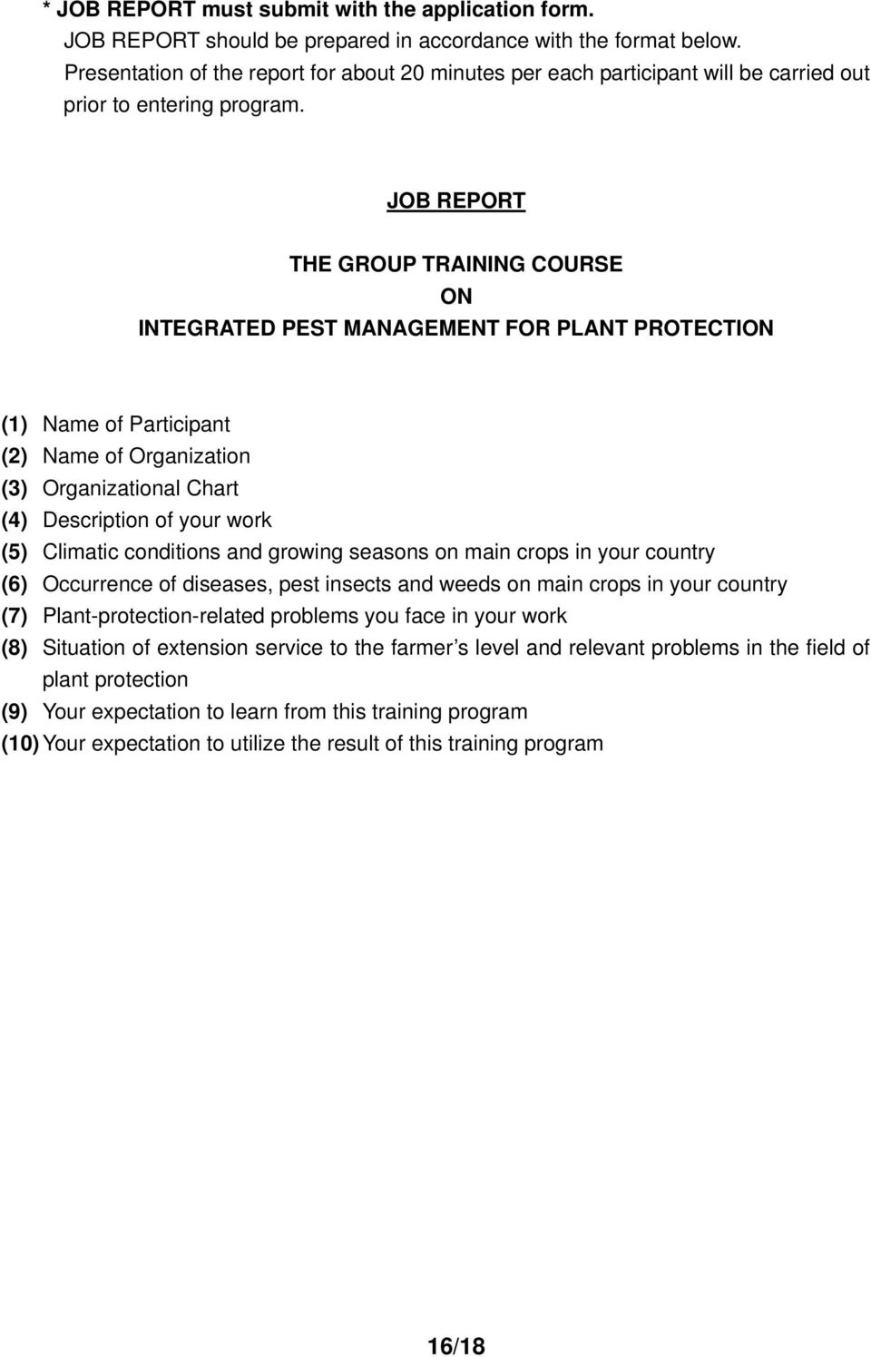 JOB REPORT THE GROUP TRAINING COURSE ON INTEGRATED PEST MANAGEMENT FOR PLANT PROTECTION (1) Name of Participant (2) Name of Organization (3) Organizational Chart (4) Description of your work (5)