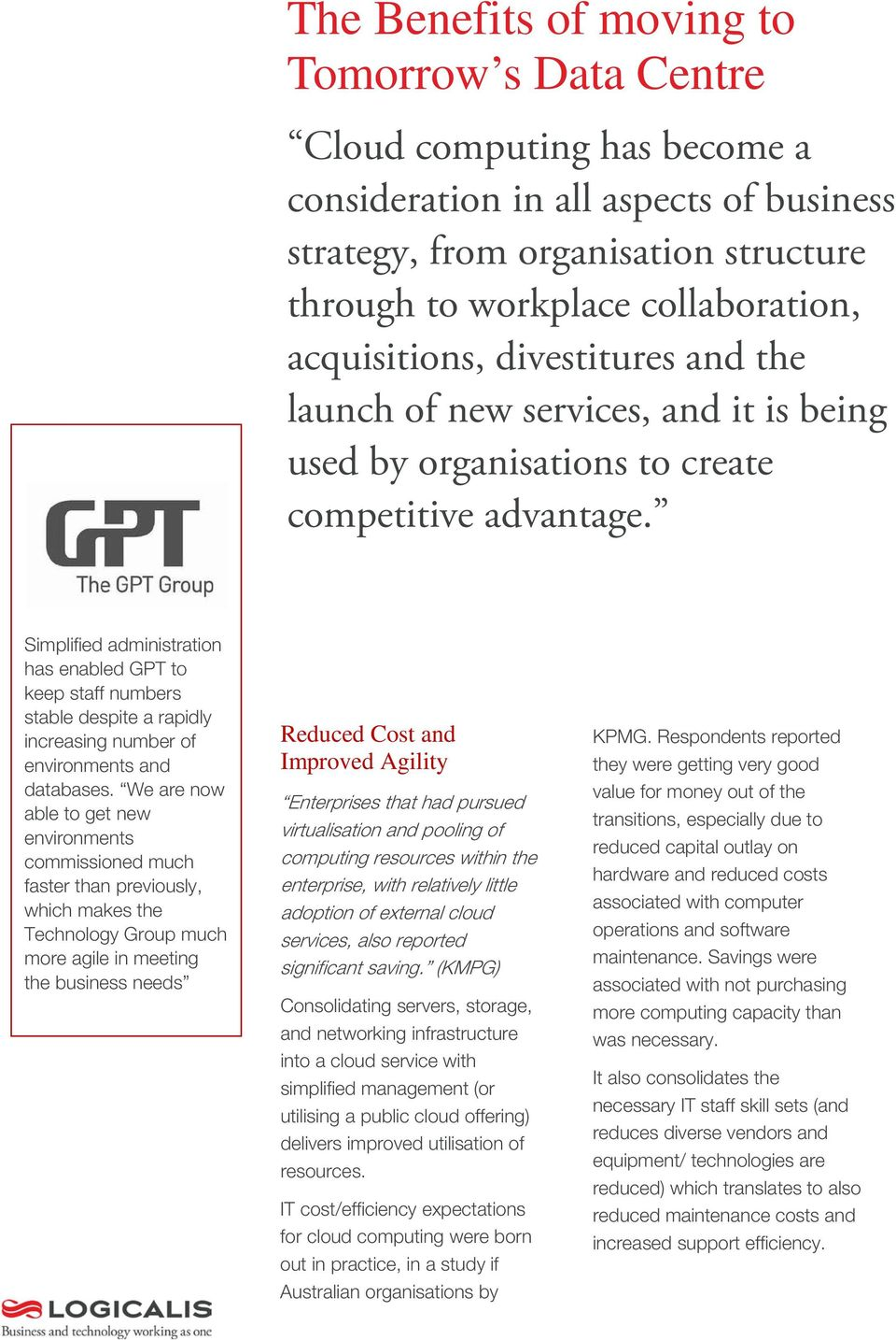 Simplified administration has enabled GPT to keep staff numbers stable despite a rapidly increasing number of environments and databases.