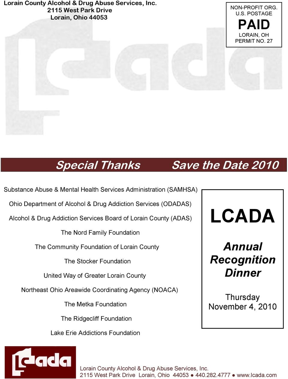 Board of Lorain County (ADAS) The Nord Family Foundation The Community Foundation of Lorain County The Stocker Foundation United Way of Greater Lorain County Northeast Ohio Areawide Coordinating