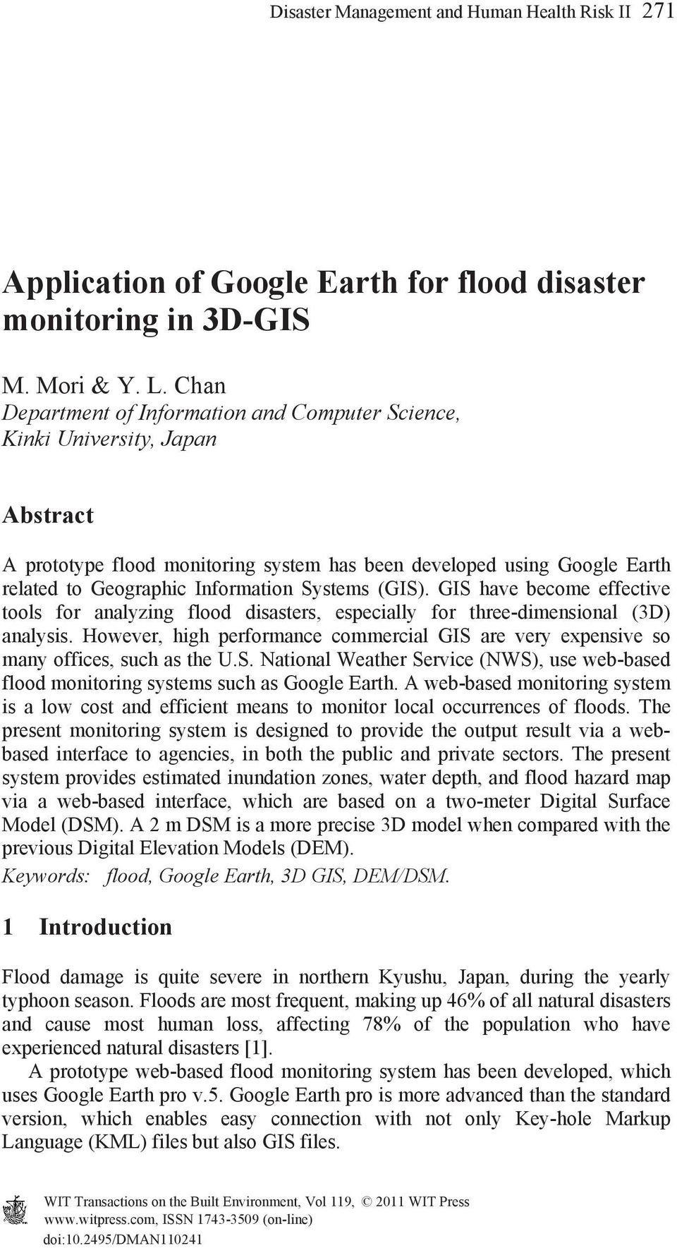 Systems (GIS). GIS have become effective tools for analyzing flood disasters, especially for three-dimensional (3D) analysis.