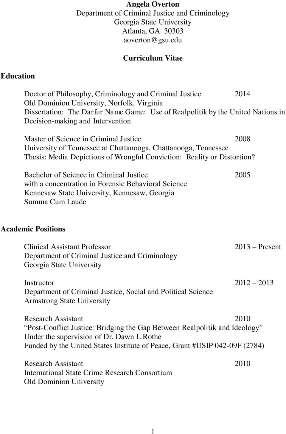 United Nations in Decision-making and Intervention Master of Science in Criminal Justice 2008 University of Tennessee at Chattanooga, Chattanooga, Tennessee Thesis: Media Depictions of Wrongful