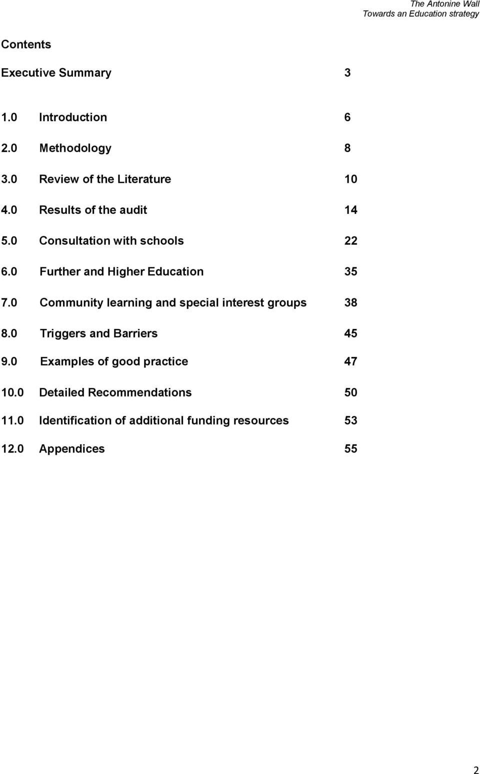 0 Community learning and special interest groups 38 8.0 Triggers and Barriers 45 9.