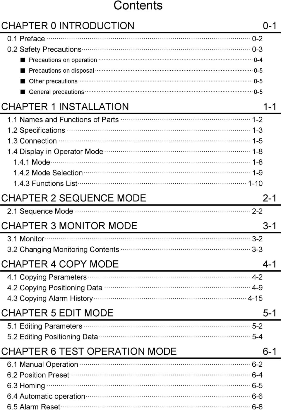 2 Specifications 1-3 1.3 Connection 1-5 1.4 Display in Operator Mode 1-8 1.4.1 Mode 1-8 1.4.2 Mode Selection 1-9 1.4.3 Functions List 1-10 CHAPTER 2 SEQUENCE MODE 2-1 2.