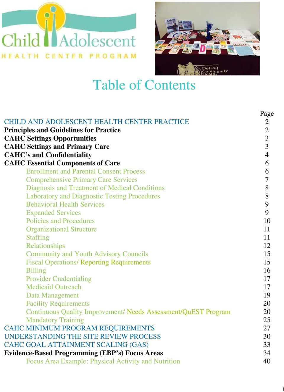 Procedures 8 Behavioral Health Services 9 Expanded Services 9 Policies and Procedures 10 Organizational Structure 11 Staffing 11 Relationships 12 Community and Youth Advisory Councils 15 Fiscal