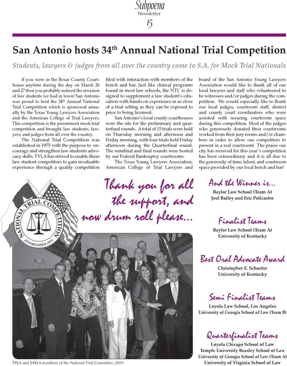This competition is the preeminent mock trial competition and brought law students, lawyers, and judges from all over the country.