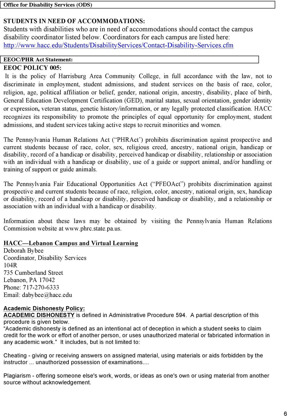 cfm EEOC/PHR Act Statement: EEOC POLICY 005: It is the policy of Harrisburg Area Community College, in full accordance with the law, not to discriminate in employment, student admissions, and student