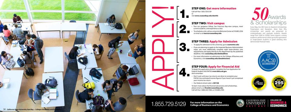 510.885.2556 or email us at tours@csueastbay.edu STEP THREE: Apply for Admission To apply for admission to the university, go to csumentor.