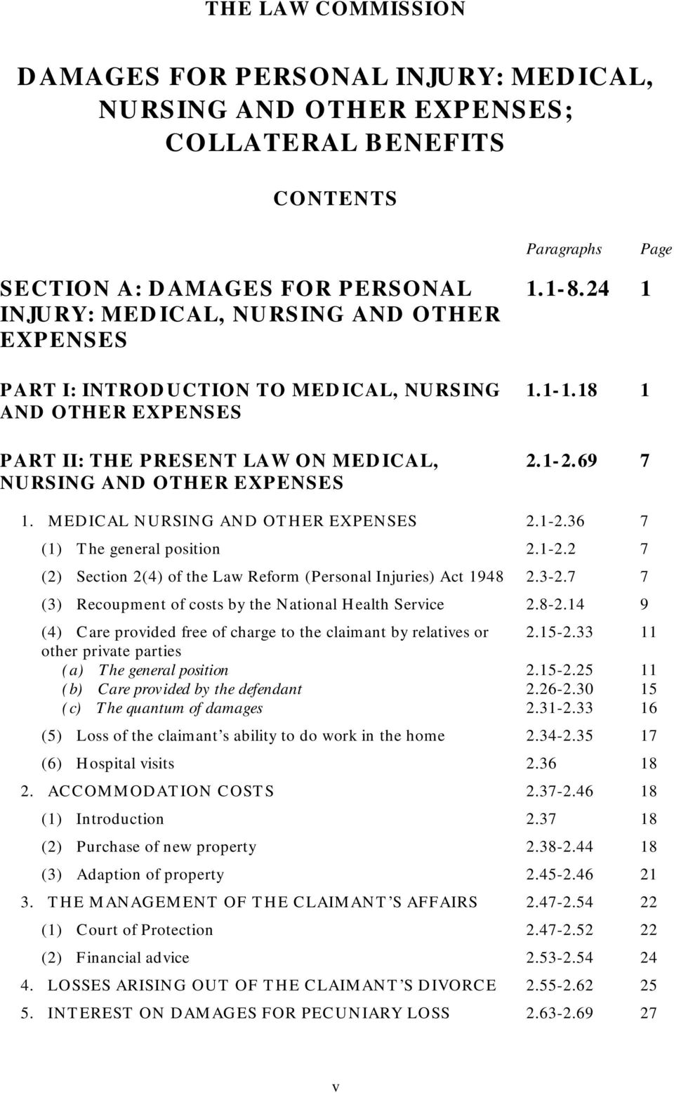 MEDICAL NURSING AND OTHER EXPENSES 2.1-2.36 7 (1) The general position 2.1-2.2 7 (2) Section 2(4) of the Law Reform (Personal Injuries) Act 1948 2.3-2.