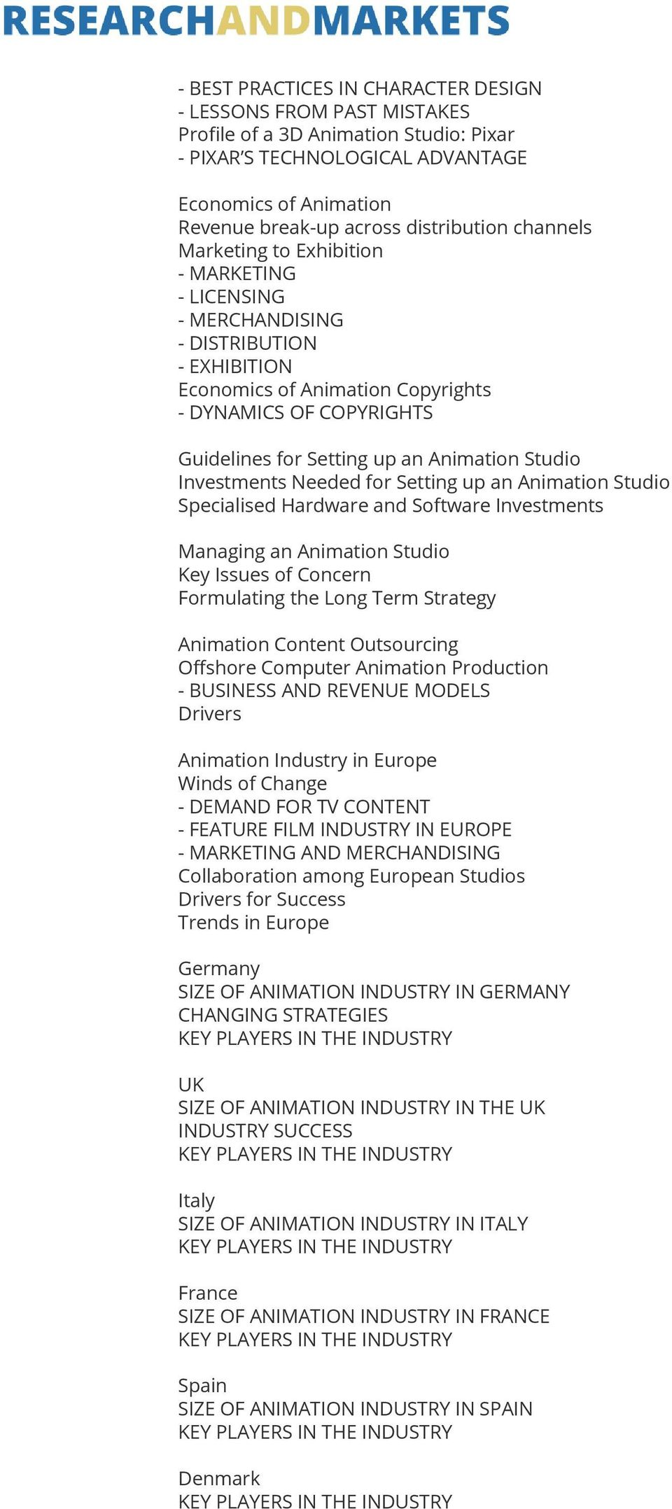 Studio Investments Needed for Setting up an Animation Studio Specialised Hardware and Software Investments Managing an Animation Studio Key Issues of Concern Formulating the Long Term Strategy