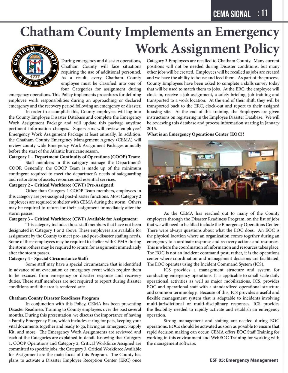 This Policy implements procedures for defining employee work responsibilities during an approaching or declared emergency and the recovery period following an emergency or disaster.